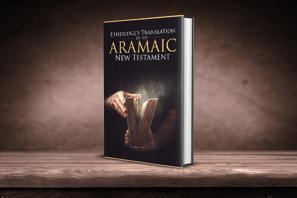 Etheridge's Translation of the Aramaic Peshitta New Testament
